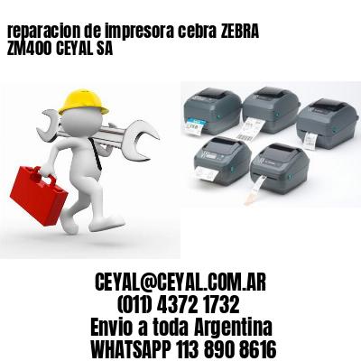 reparacion de impresora cebra ZEBRA ZM400 CEYAL SA