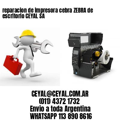 reparacion de impresora cebra ZEBRA de escritorio CEYAL SA