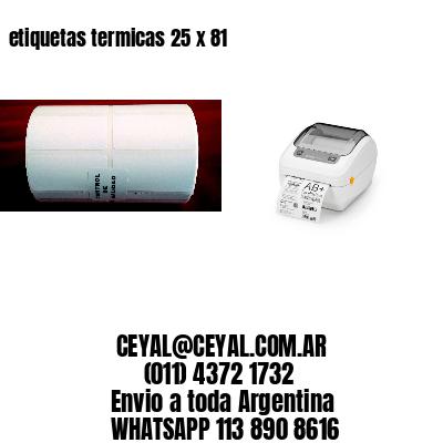 etiquetas termicas 25 x 81